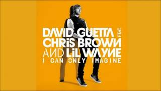 David Guetta - I Can Only Imagine (Ft. Chris Brown _ Lil Wayne) + Download