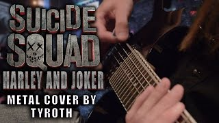 "SUICIDE SQUAD ""Harley and Joker"" metal cover by TYROTH"