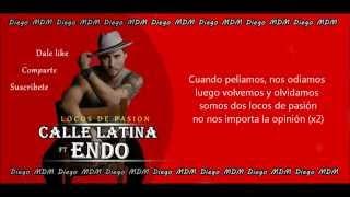El Calle Latina Ft Endo - Locos De Pasión (LETRA) | Diego MDM