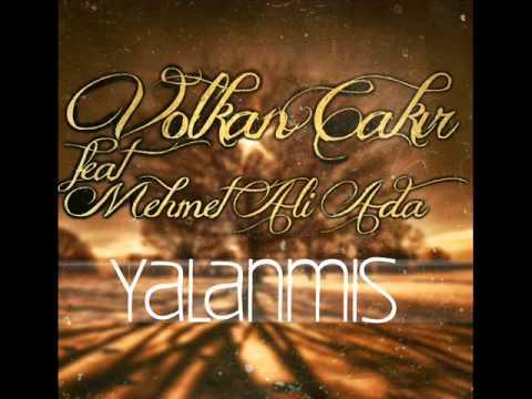 Volkan Çakır feat Mehmet Ali Ada - Yalanmış (Produced Volkan Çakır)