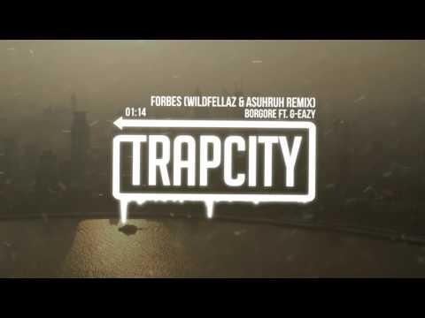 Borgore Ft. G-Eazy - Forbes (Wildfellaz & Asuhruh Remix)