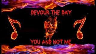 Devour The Day - You And Not Me(Legendado)