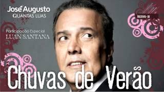 José Augusto - Chuvas de Verão (Quantas Luas) / Partc. Luan Santana