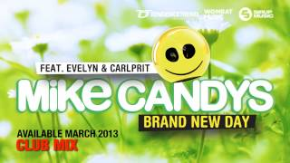 Mike Candys - Brand New Day (feat. Evelyn & Carlprit) - TEASER