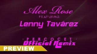 Alex Rose Ft. Lenny Tavárez - Percocet (Official Remix) (Preview)