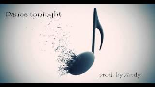 Dance tonight  electro pop, dance, house beat prod  by Jandy