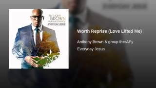 Worth Reprise (Love Lifted Me)
