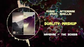 MYRNE - Afterdark (feat. Aviella) VS Haywyre - The Schism ~ [Duality Mashup]