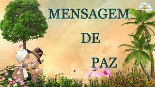 LINDA MENSAGEM DE PAZ - VIVER EM PAZ -Mensagem e vídeo para whatssap