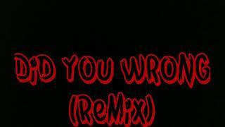 Pyt Trinity Did You Wrong ; Remake Lyrics