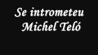Se intrometeu -  Michel Teló