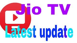 Jio TV Latest update try It in 2 June 2017
