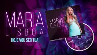 Maria Lisboa - Hoje Vou ser tua (Oficial Audio)