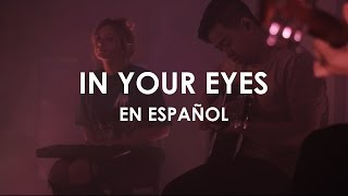 In Your Eyes - Hillsong Young & Free (ADAPTACIÓN AL ESPAÑOL)