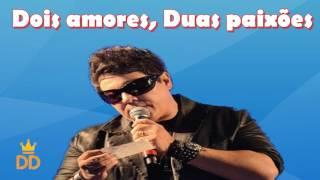 Dois amores, Duas paixões - Daniel Diau (Versão solo)