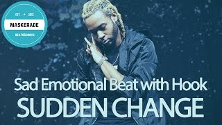 Sad Emotional Beat with Hook R&B Instrumental | SUDDEN CHANGE