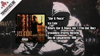 Ice Cube - War & Peace [Traduzido] [Alta Definição - HD]