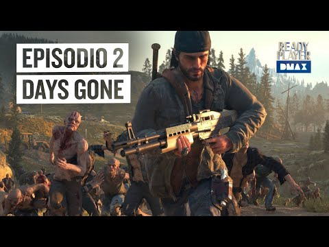 Ready Player DMAX Episodio 2: Days Gone  [Abril 2019] | Ready Player DMAX