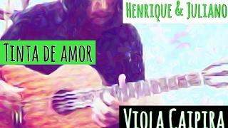 Henrique e Juliano- Tinta de amor (Viola Caipira cover)#CrisOliveira