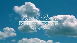 Ed Sheeran - Shape of You (Relaxing Piano Cover)