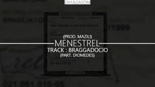 Menestrel - Braggadocio Part. Diomedes (Prod. Mazili) [DOWNLOAD]