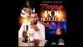 Teejay - Pop Bottles ( December 2018 )