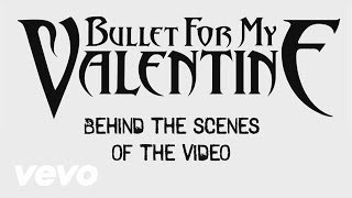 "Bullet For My Valentine - Behind The Scenes Of The ""Riot"" Video"