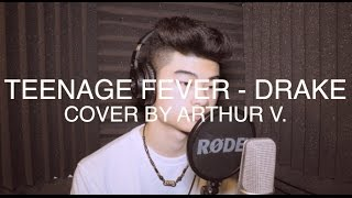 Teenage Fever - Drake (Cover by Arthur V.)