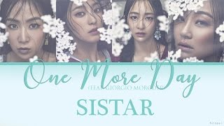 SISTAR – ONE MORE DAY (FEAT. GIORGIO MORODER) [Color Coded Lyrics] (ENG/ROM/HAN)