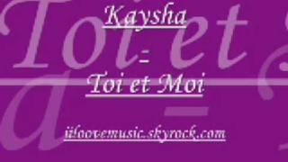Kaysha - Toi et Moi