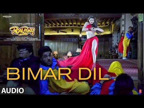 Bimar Dil Audio | Pagalpanti | Urvashi, John, Arshad, Ileana, Pulkit |Asees K, Jubin N, Tanishk B