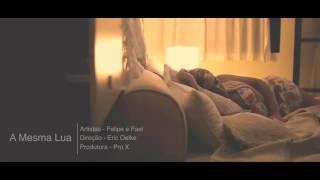 Felipe e Fael-A mesma lua-(clipe oficial HD)
