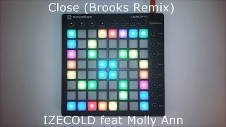 IZECOLD ft. Molly Ann - Close (Brooks Remix) | Launchpad Cover (Denking X Kempsys)