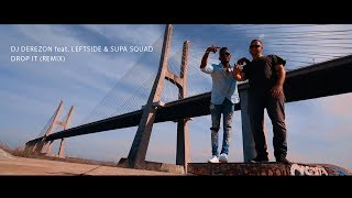 Dj Derezon ft Leftside & Supa Squad - Drop It (Remix) Official Video
