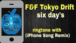 Fast And Furious_-Tokyo Drift_-Six Days_-ringtone with_-(Iphone Song Remix)