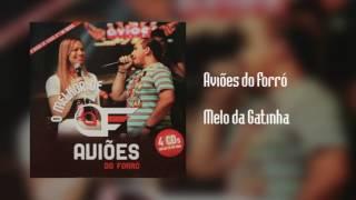 Aviões do Forró - Melo da Gatinha [Áudio]