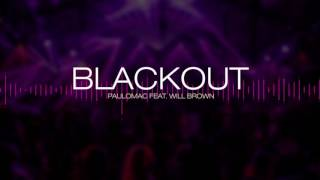 Paulo Mac ® feat. Will Brown  - BLACKOUT (Lançamento AM/PM)
