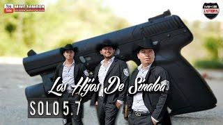 """Los Hijos De Sinaloa - Solo 5.7 """"Puras Pa Pistear Vol. 1"""" (En Vivo 2016)"""