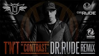 TNT Aka Technoboy 'n' Tuneboy - Contrast (Dr. Rude Remix Official Teaser Video)