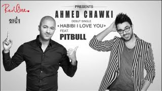 Ahmed Chawki - Habibi I Love you Ft. Pitbull (Produced By Redone)  - mash up