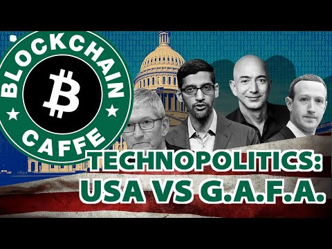 Technopolitics : USA vs GAFA  |  Blockchain Caffe