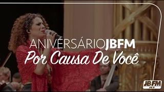 Vanessa Da Mata - Por Causa De Você [Aniversário JBFM 2013]