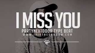 """FREE"" PARTYNEXTDOOR x Drake Type Beat - ""I Miss You"" (Prod. By Jairtheshadow)"