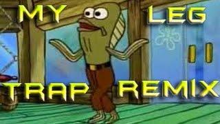"Spongebob ""My Leg"" Trap beat"