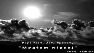 Prys - Mogłem więcej feat. Jot, Pyskaty (Kozi Remix) HD