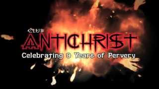 Club AntiChrist's 9th Birthday Party