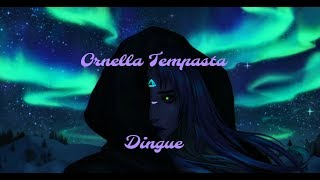 Ornella Tempesta - Dingue ( Paroles)