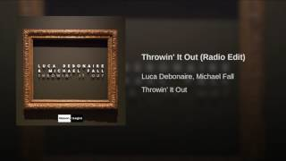 Throwin' It Out (Radio Edit)