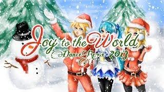 Joy to the World Dance Remix - Kagamine Len, Kagamine Rin, Hatsune Miku
