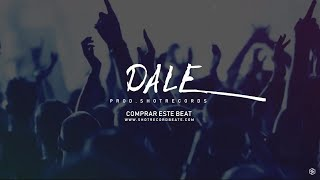 """Dale"" - Reggaeton Instrumental Latino Beat   Prod. by ShotRecord"